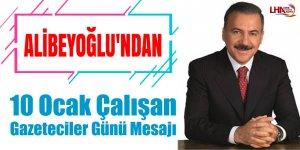 Alibeyoğlu'ndan 10 Ocak Çalışan Gazeteciler Günü Mesajı