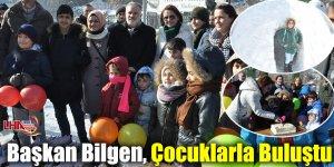 Başkan Bilgen, Çocuklarla Buluştu