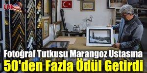 Fotoğraf Tutkusu Marangoz Ustasına 50'den Fazla Ödül Getirdi