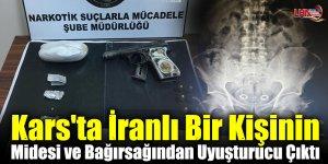 Kars'ta İranlı Bir Kişinin Midesi ve Bağırsağından Uyuşturucu Çıktı
