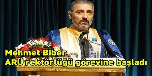 Mehmet Biber ARÜ rektörlüğü görevine başladı