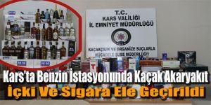 Kars'ta Benzin İstasyonunda Kaçak Akaryakıt, İçki Ve Sigara Ele Geçirildi