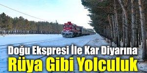 Doğu Ekspresi İle Kar Diyarına Rüya Gibi Yolculuk