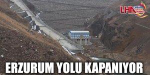 ERZURUM YOLU KAPANIYOR