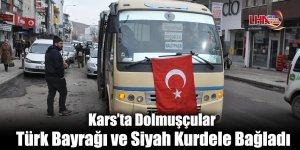 Kars'ta Dolmuşçular Türk Bayrağı ve Siyah Kurdele Bağladı