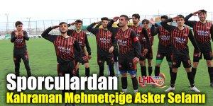 Sporculardan Kahraman Mehmetçiğe Asker Selamı