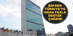 BM'den Türkiye'ye daha fazla destek çağrısı