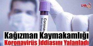 Kağızman Kaymakamlığı Koronavirüs İddiasını Yalanladı