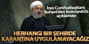 İran Cumhurbaşkanı Ruhani: 'Herhangi bir şehirde karantina uygulamayacağız'
