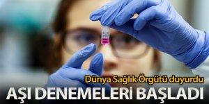 Dünya Sağlık Örgütü: 'Aşı denemeleri başlatıldı'