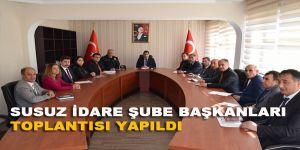Susuz'da İdare Şube Başkanları toplantısı yapıldı