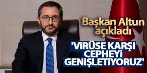 İletişim Başkanı Altun: 'Virüse karşı cepheyi genişletiyoruz'