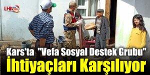 """Kars'ta  """"Vefa Sosyal Destek Grubu"""" İhtiyaçları Karşılıyor"""