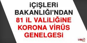 İçişleri Bakanlığı'ndan 81 İl Valiliğine Korona Virüs Genelgesi