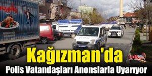 Kağızman'da Polis Vatandaşları Anonslarla Uyarıyor