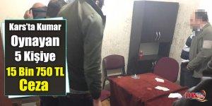 Kars'ta Kumar Oynarken Yakalanan 5 Kişiye Ceza Kesildi