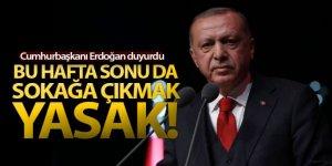 Cumhurbaşkanı Erdoğan: 'Bu hafta sonu sokağa çıkma yasağı tekrarlanacak'