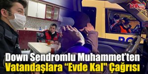 """Down Sendromlu Muhammet'ten Vatandaşlara """"Evde Kal"""" Çağrısı"""