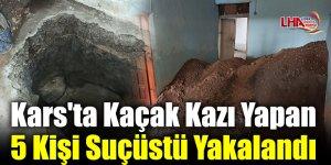 Kars'ta Kaçak Kazı Yapan 5 Kişi Suçüstü Yakalandı