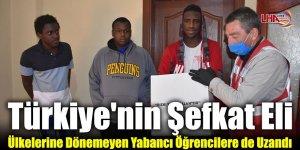 Türkiye'nin Şefkat Eli Ülkelerine Dönemeyen Yabancı Öğrencilere de Uzandı