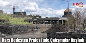 Kars Bedesten Projesi'nde Çalışmalar Başladı