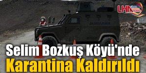 Selim Bozkuş Köyü'nde Karantina Kaldırıldı