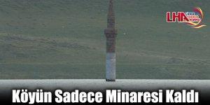 Köyün Sadece Minaresi Kaldı