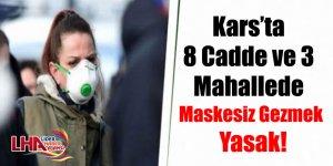 Kars'ta 8 Cadde ve 3 Mahallede Maskesiz Gezmek Yasak!
