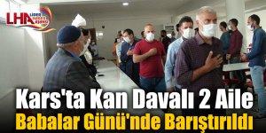 Kars'ta Kan Davalı 2 Aile Babalar Günü'nde Barıştırıldı
