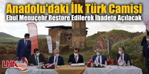 Anadolu'daki İlk Türk Camisi Ebul Menuçehr Restore Edilerek İbadete Açılacak