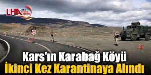 Kars'ın Karabağ Köyü İkinci Kez Karantinaya Alındı