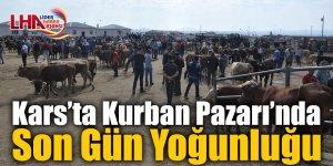 Kars'ta Kurban Pazarı'nda Son Gün Yoğunluğu