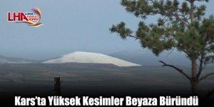 Kars'ta Yüksek Kesimler Beyaza Büründü