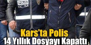 Kars'ta Polis 14 Yıllık Dosyayı Kapattı