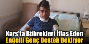 Kars'ta Böbrekleri İflas Eden Engelli Genç Destek Bekliyor
