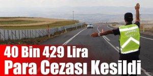 40 Bin 429 Lira Para Cezası Kesildi