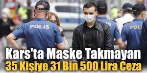 Kars'ta Maske Takmayan 35 Kişiye 31 Bin 500 Lira Ceza