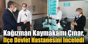 Kağızman Kaymakamı Çınar, İlçe Devlet Hastanesini İnceledi