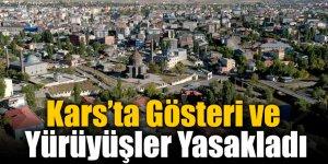 Kars'ta Gösteri ve Yürüyüşler Yasakladı