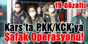Kars'ta PKK/KCK'ya Şafak Operasyonu!