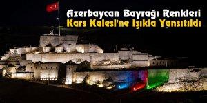 Azerbaycan Bayrağı Renkleri Kars Kalesi'ne Işıkla Yansıtıldı