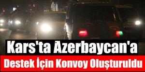 Kars'ta Azerbaycan'a Destek İçin Konvoy Oluşturuldu