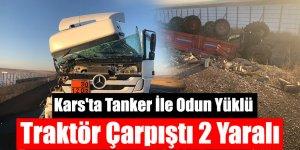 Kars'ta Tanker İle Odun Yüklü Traktör Çarpıştı: 2 Yaralı
