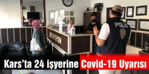 Kars'ta 24 İşyerine Kovid-19 Uyarısı