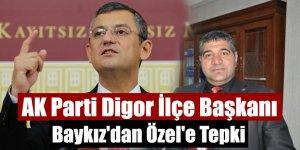 AK Parti Digor İlçe Başkanı Baykız'dan Özel'e Tepki