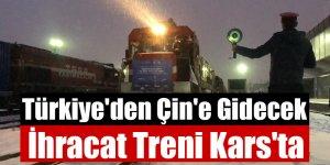 Türkiye'den Çin'e Gidecek İhracat Treni Kars'ta