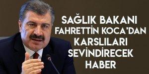 Sağlık Bakanı Fahrettin Koca'dan Karslıları Sevindirecek Haber