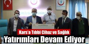 Kars'a Tıbbi Cihaz ve Sağlık Yatırımları Devam Ediyor