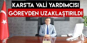 Kars'ta Vali Yardımcısı Görevden Uzaklaştırıldı