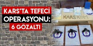 Kars'ta Tefeci Operasyonu: 6 Gözaltı